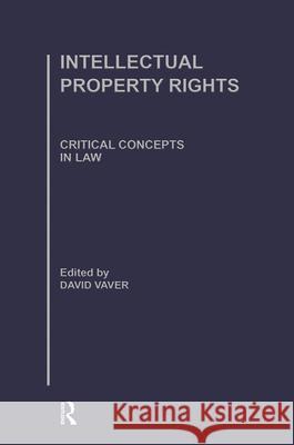 Intellectual Property Rights David Vaver 9780415330879