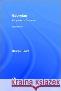 Georgian : A Learner's Grammar George Hewitt 9780415333702