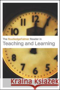 The RoutledgeFalmer Reader in Teaching and Learning E. C. Wragg 9780415333764 Routledge/Falmer