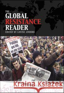 The Global Resistance Reader Loise Amoore Louise Amoore 9780415335836