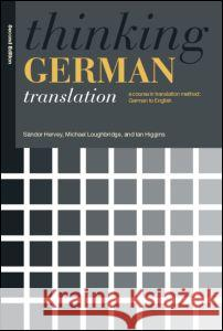 Thinking German Translation Sandor G. J. Hervey Ian Higgins Michael Loughridge 9780415341462