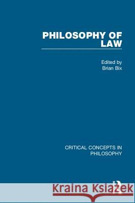 Philosophy of Law: Critical Concepts Brian Bix 9780415342131