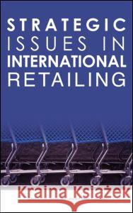 Strategic Issues in International Retailing John Dawson Roy Larke Masao Mukoyama 9780415343701
