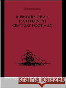 Memoirs of an Eighteenth Century Footman: John MacDonald Travels (1745-1779) John MacDonald C. B. Bodde-Hodgkinson 9780415344678