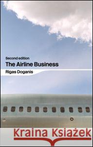 The Airline Business Rigas Doganis 9780415346146