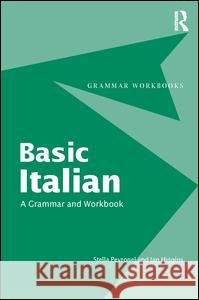 Basic Italian : A Grammar and Workbook Stella Peyronel Ian Higgins 9780415347174