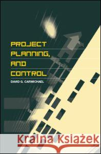 Project Planning, and Control D. G. Carmichael David Carmichael Carmichael Davi 9780415347266