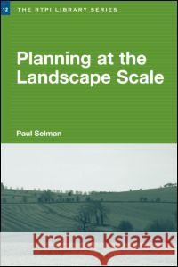 Planning at the Landscape Scale Paul H. Selman 9780415351423