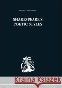 Shakespeare's Poetic Styles: Verse Into Drama John Baxter 9780415352727 Routledge