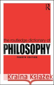 The Routledge Dictionary of Philosophy Michael Proudfoot A R Lacey  9780415356459 Taylor & Francis