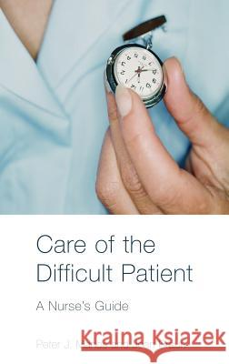 Care of the Difficult Patient: A Nurse's Guide Peter J. Manos Joan Braun 9780415358231