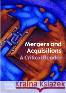 Mergers & Acquisitions: A Critical Reader Annette Risberg 9780415364614
