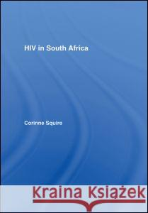 HIV in South Africa: Talking about the Big Thing Corinne Squire 9780415372091