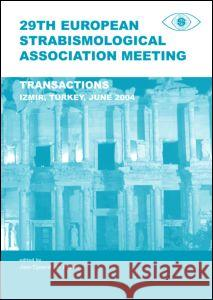 29th European Strabismological Association Meeting: Transactions, Izmir, June 1-4, 2004 de Faber Jan-Tjeerd 9780415372114