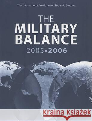The Military Balance 2005-2006 : October, Vol. 105 Routledge 9780415373937
