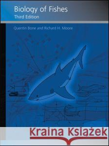 Biology of Fishes Quentin Bone Q. Bone 9780415375627