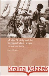 Muslim Society and the Western Indian Ocean: The Seafarers of Kachchh Edward Simpson 9780415376105
