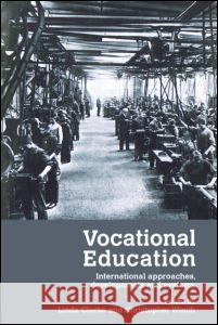 Vocational Education: International Approaches, Developments and Systems Linda Clarke 9780415380614