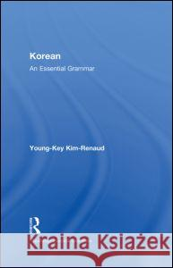Korean: An Essential Grammar Young-Key Kim-Renaud   9780415385138