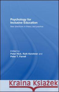 Psychology for Inclusive Education: New Directions in Theory and Practice Peter Hick 9780415390491