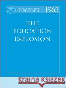 World Yearbook of Education: The Education Explosion George Z. F. Bereday Joseph A. Lauwerys 9780415392860