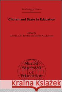 World Yearbook of Education: Church and State in Education George Z. F. Bereday Joseph A. Lauwerys 9780415392877