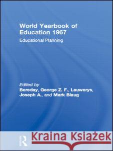 World Yearbook of Education: Educational Planning George Z. F. Bereday Joseph A. Lauwerys Mark Blaug 9780415392884