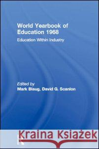 World Yearbook of Education: Education Within Industry Joseph A. Lauwerys David G. Scanlon 9780415392891