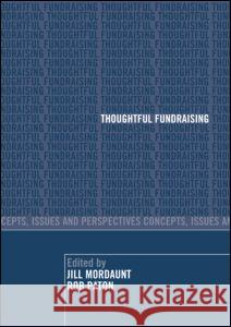 Thoughtful Fundraising : Concepts, Issues and Perspectives Mordaunt/Paton 9780415394291