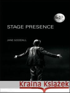 Stage Presence Jane Goodall 9780415395960