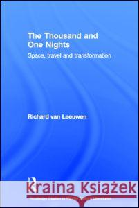 The Thousand and One Nights : Space, Travel and Transformation Richard Va 9780415400398