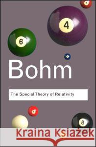 The Special Theory of Relativity David Bohm 9780415404259