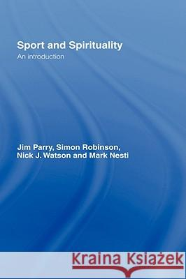 Sport and Spirituality: An Introduction Jim Parry Parry Jim 9780415404822