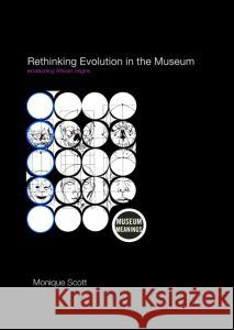 Rethinking Evolution in the Museum : Envisioning African Origins Monique Scott 9780415405409