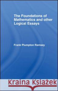 Foundations of Mathematics and Other Logical Essays Frank Ramsey 9780415408523