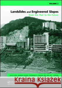 Landslides and Engineered Slopes. from the Past to the Future, Two Volumes + CD-ROM: Proceedings of the 10th International Symposium on Landslides and Zu-yu Chen Jian-Min Zhang Ken Ho 9780415411967