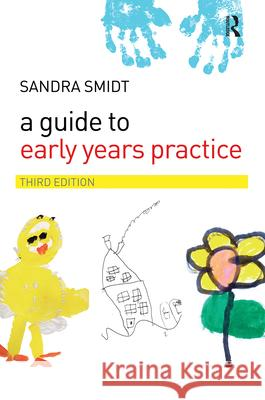 A Guide to Early Years Practice Sandra Smidt 9780415416047