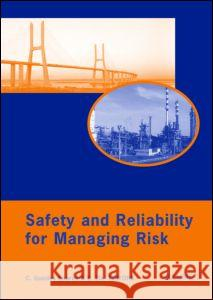 Safety and Reliability for Managing Risk, Three Volume Set: Proceedings of the 15th European Safety and Reliability Conference (Esrel 2006), Estoril, Carlos Guedes Soares Enrico Zio  9780415416207 Taylor & Francis