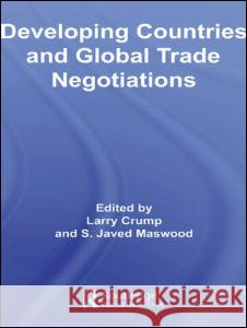 Developing Countries and Global Trade Negotiations Maswood Crump S. Javed Maswood 9780415417341