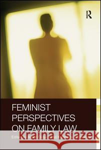 Feminist Perspectives on Family Law Alison Diduck Katherine O'Donovan 9780415420365