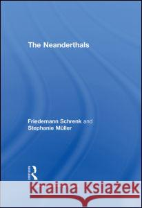 The Neanderthals Schrenk Friedem 9780415425193