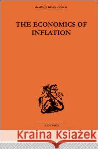The Economics of Inflation: A Study of Currency Depreciation in Post-War Germany, 1914-1923 Constantino Bresciani-Turroni Constantino Bresciani-Turroni Millicent E. Sayers 9780415434621