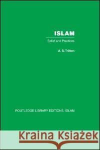 Islam : Belief and Practices A.S. Tritton A.S. Tritton  9780415438971