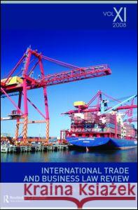 International Trade and Business Law Review: Volume XI Moens Gabriel 9780415442459