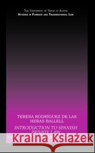Introduction to Spanish Private Law : Facing the Social and Economic Challenges De La Rodriguez 9780415446136