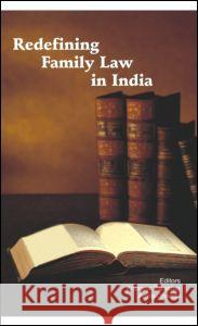 Redefining Family Law in India Archana Parashar 9780415449069