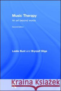 Music Therapy: An Art Beyond Words Leslie Bunt   9780415450683