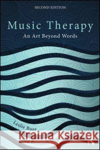 Music Therapy: An Art Beyond Words Leslie Bunt   9780415450690