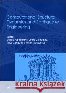 Computational Structural Dynamics and Earthquake Engineering: Structures and Infrastructures Book Series, Vol. 2 Manolis Papadrakakis Dimos C. Charmpis Yiannis Tsompanakis 9780415452618