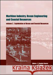 Maritime Industry, Ocean Engineering and Coastal Resources, Two Volume Set : Proceedings of the 12th International Congress of the International Maritime Association of the Mediterranean (IMAM 2007),  Carlos Guedes Soares Petar Kolev  9780415455237 Taylor & Francis